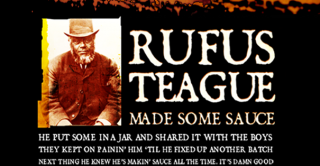 Rufus Teague tag line