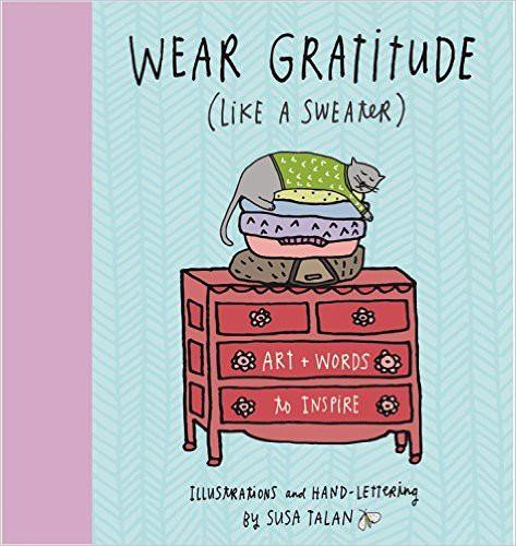 """Wear Gratitude (like a sweater)"" by Susan Talan"
